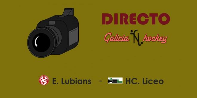 RETRANSMISIÓN EN DIRECTO FINAL 4 INFANTIL: LUBIANS – LICEO  (25-3-18)