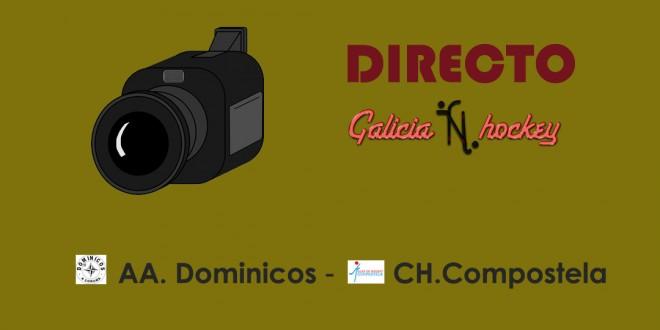 RETRANSMISIÓN EN DIRECTO FINAL 4 SENIOR: DOMINICOS – COMPOSTELA A (1-4-18)
