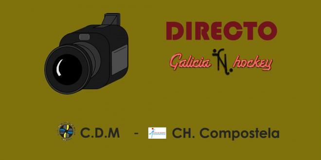 RETRANSMISIÓN EN DIRECTO FINAL 4 JUNIOR: CDM -COMPOSTELA (24-3-18)