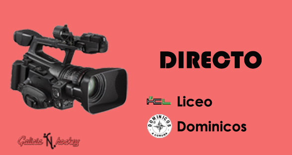 RETRANSMISIÓN EN DIRECTO LIGA GALLEGA SENIOR: LICEO – DOMINICOS B JOR.13(2-12-18)