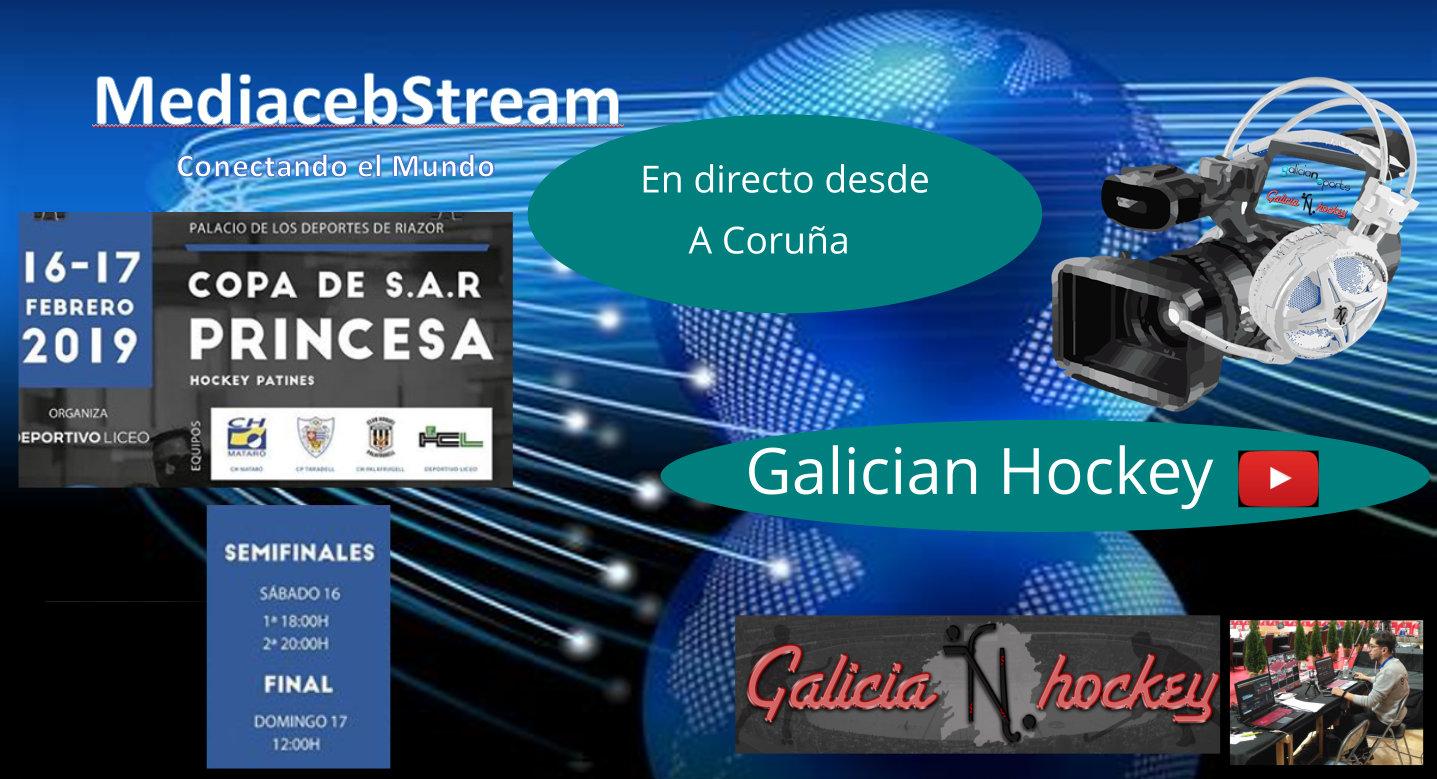 El Próximo 16,17 de Febrero, GaliciaNhockey emitirá en directo los partidos correspondientes a la Copa de la Princesa de Hockey Patines.